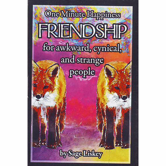 Friendship For Awkward, Cynical, and Strange People