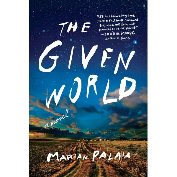 Given World: A Novel - SIGNED
