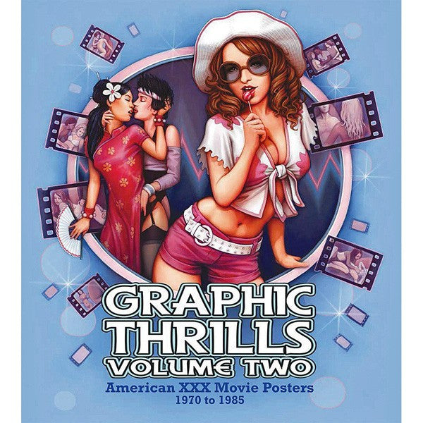 Graphic Thrills Volume 2: American XXX Movie Posters 1970 to 1985