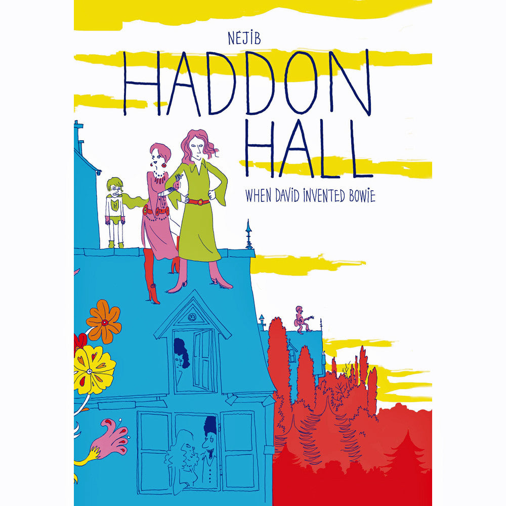 Haddon Hall: When David Invented Bowie