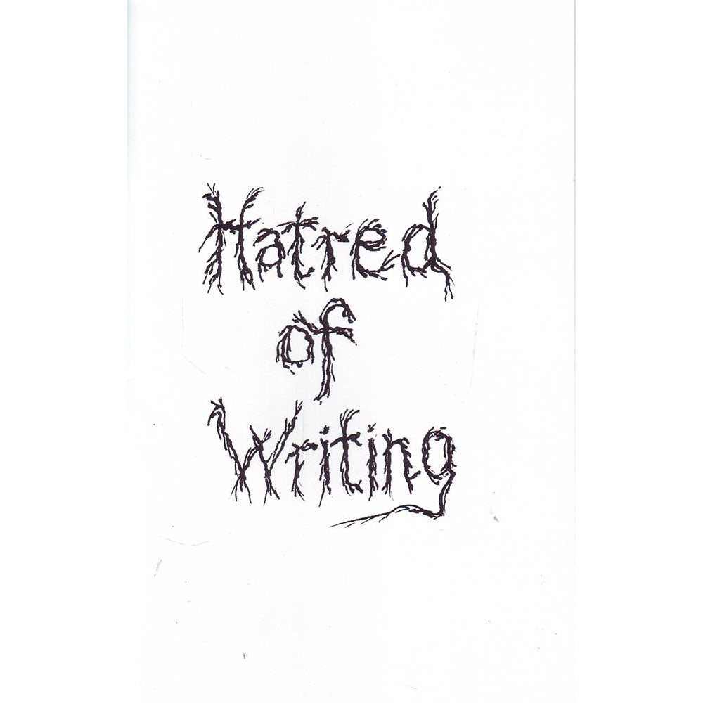 Hatred Of Writing