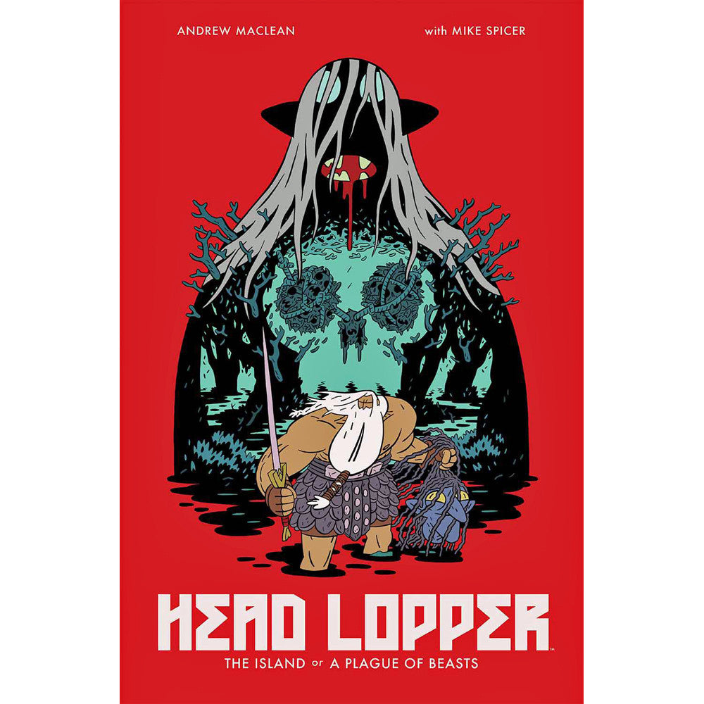 Head Lopper Volume 1: Island Or A Plague Of Beasts