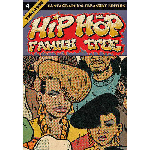 Hip Hop Family Tree Volume 4: 1984-1985