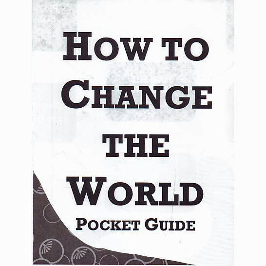 How To Change The World Pocket Guide