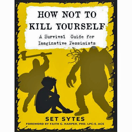 How Not to Kill Yourself