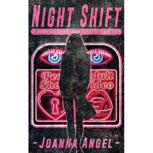 Night Shift: A Choose-Your-Own Erotic Fantasy