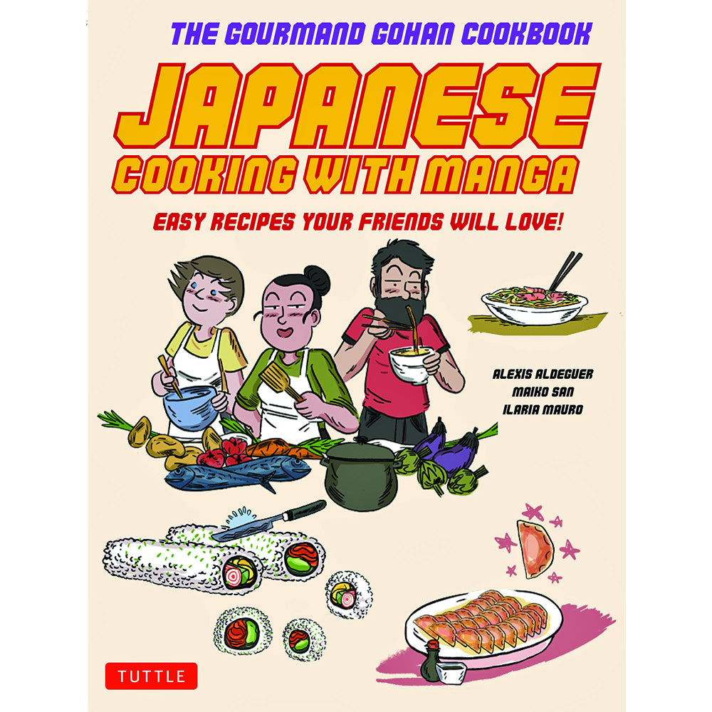 Japanese Cooking with Manga: The Gourmand Gohan Cookbook