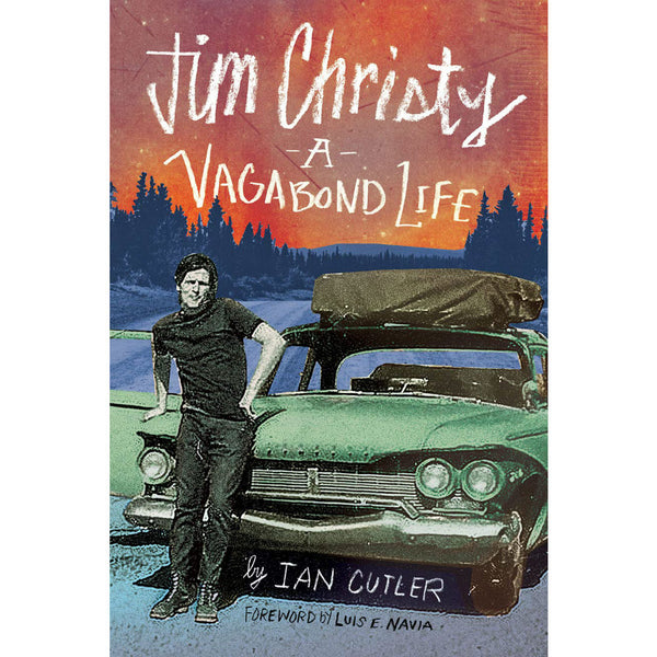 Jim Christy: A Vagabond Life