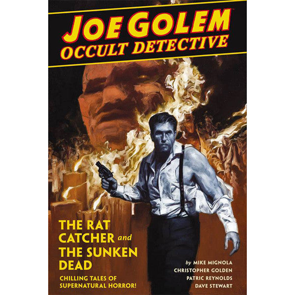 Joe Golem Occult Detective Volume 1: The Rat Catcher And Sunken Dead
