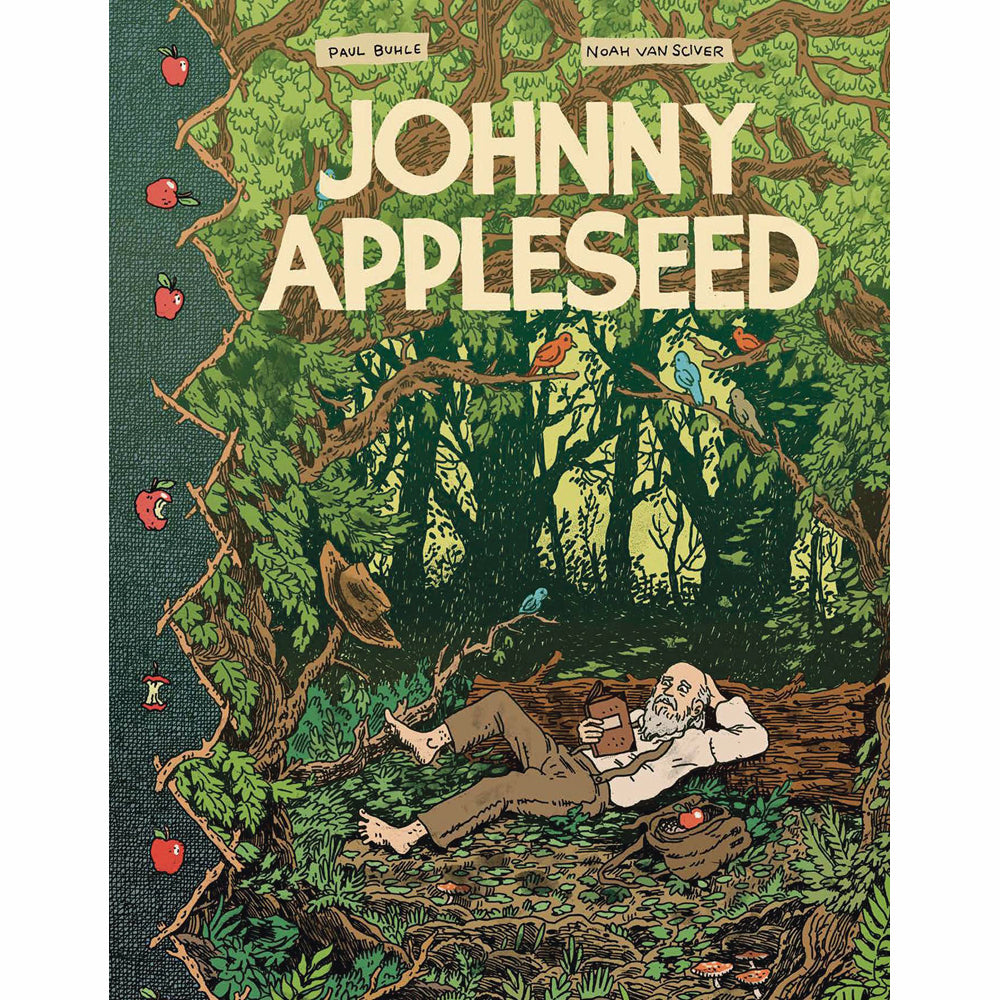 Johnny Appleseed: Green Dreamer of the American Frontier