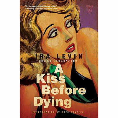 A Kiss Before Dying: A Novel