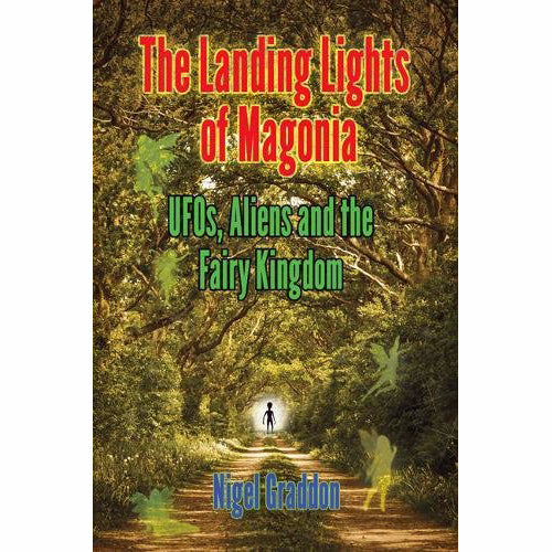 Landing Lights of Magonia: UFOs, Aliens and the Fairy Kingdom