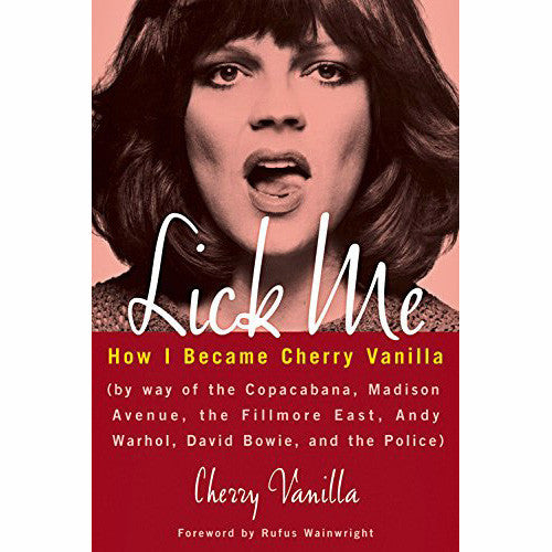 Lick Me: How I Became Cherry Vanilla