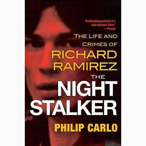 Night Stalker: The Life and Crimes of Richard Ramirez