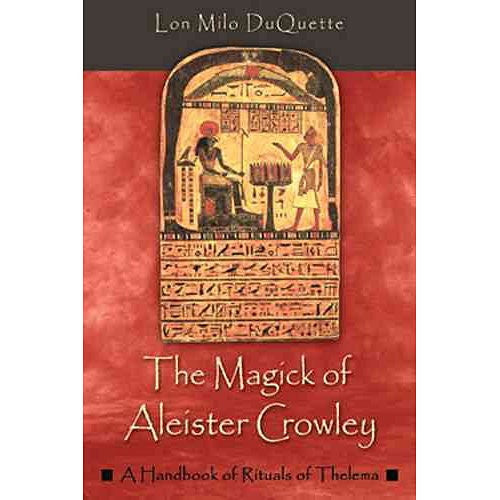 Magick Of Aleister Crowley: A Handbook Of Rituals Of Thelma