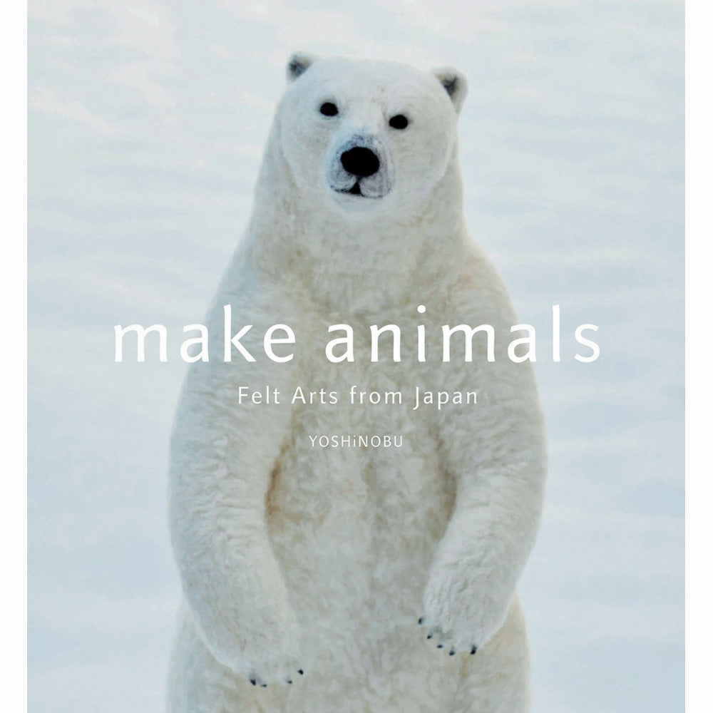 Make Animals: Felt Arts From Japan