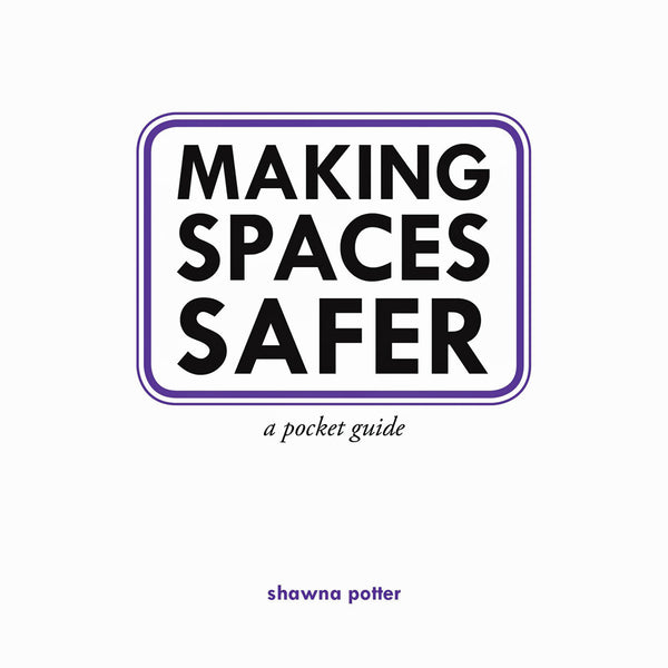 Making Spaces Safer: A Pocket Guide