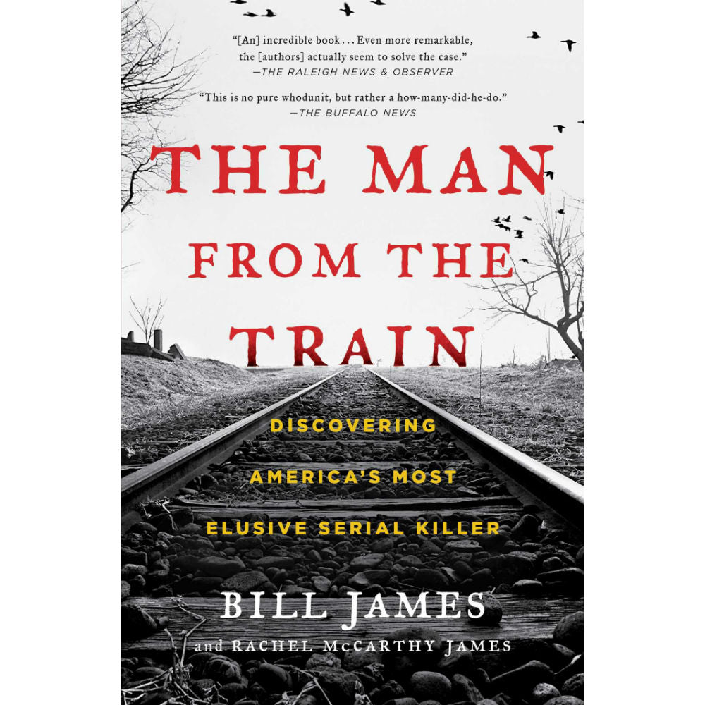 Man from the Train: Discovering America's Most Elusive Serial Killer