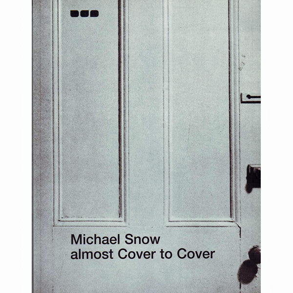 Michael Snow: Almost Cover to Cover