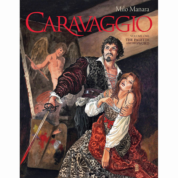 Caravaggio Volume 1: The Palette And The Sword