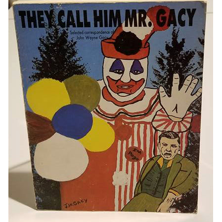 They Call Him Mr. Gacy