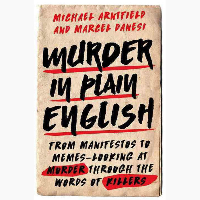 Murder in Plain English: From Manifestos to Memes--Looking at Murder through the Words of Killers