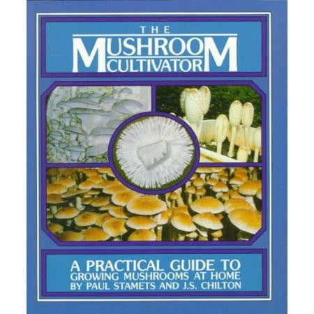 Mushroom Cultivator: A Practical Guide to Growing Mushrooms at Home