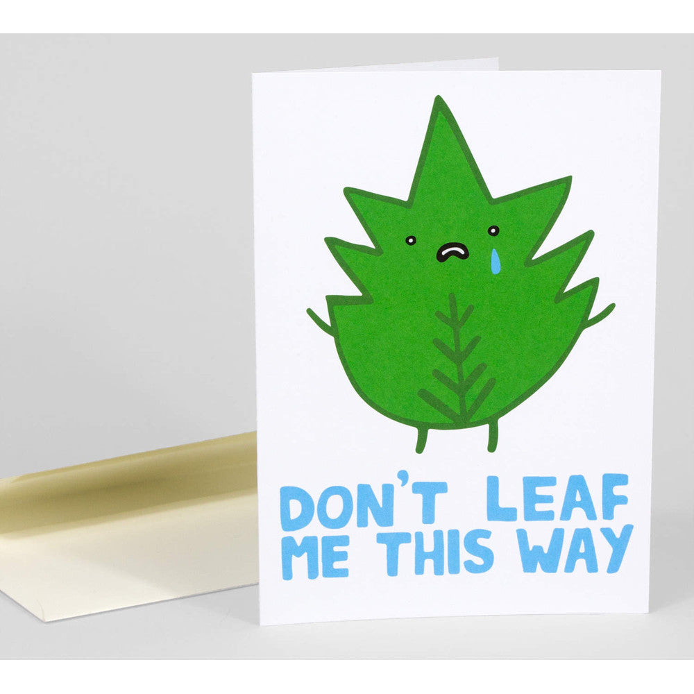 Don't Leaf Me This Way Notecard