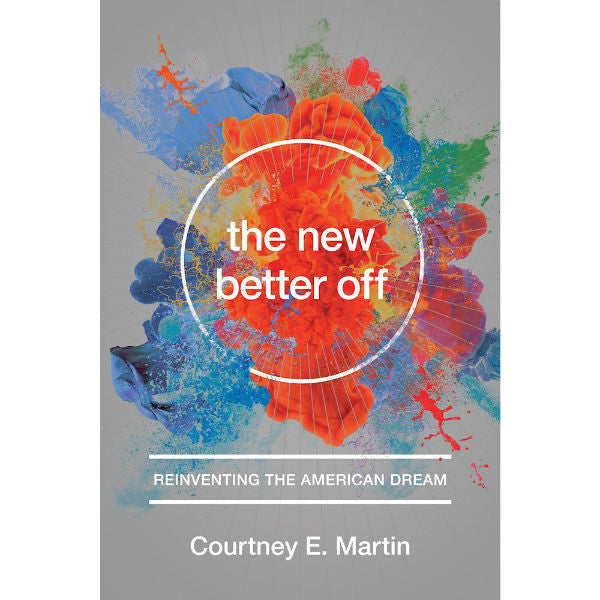 New Better Off: Reinventing the American Dream
