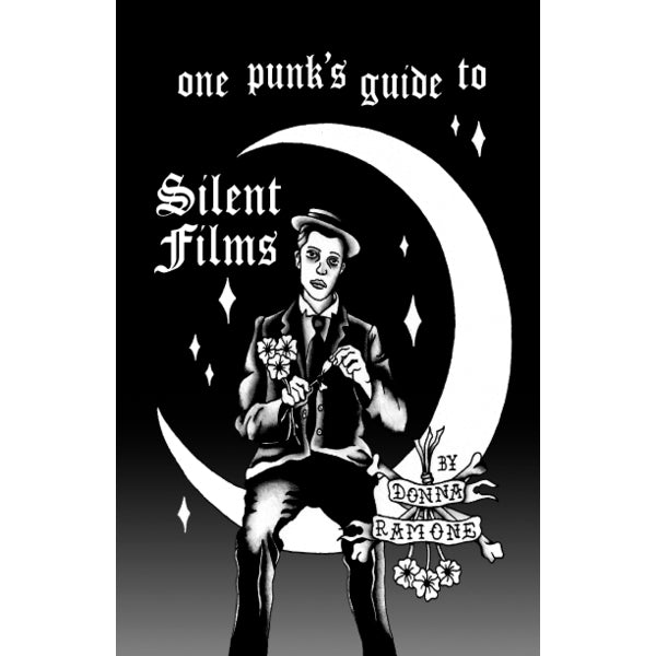 One Punk's Guide to Silent Films