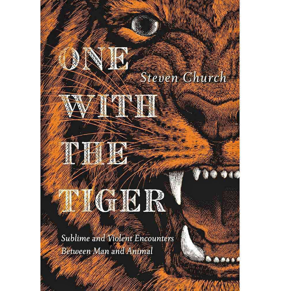 One With the Tiger: Sublime and Violent Encounters Between Humans and Animals