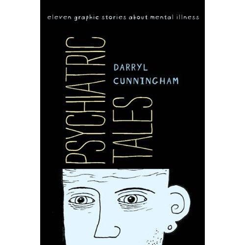 Psychiatric Tales: Eleven Graphic Stories About Mental Illness