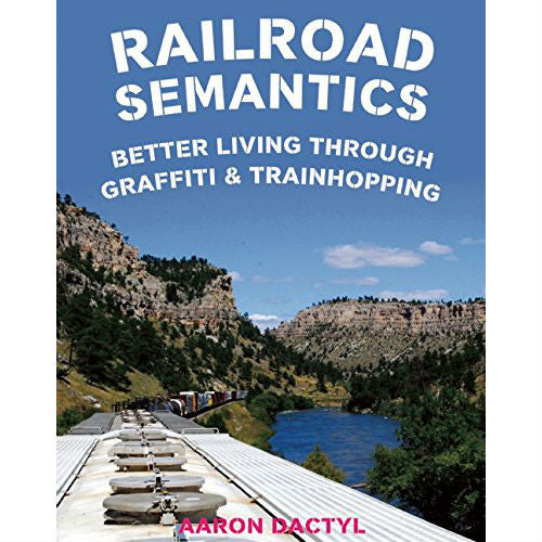 Railroad Semantics: Better Living Through Graffiti And Train Hopping