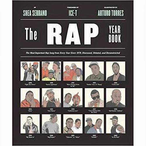 Rap Year Book: The Most Important Rap Song From Every Year Since 1979, Discussed, Debated, and Deconstructed