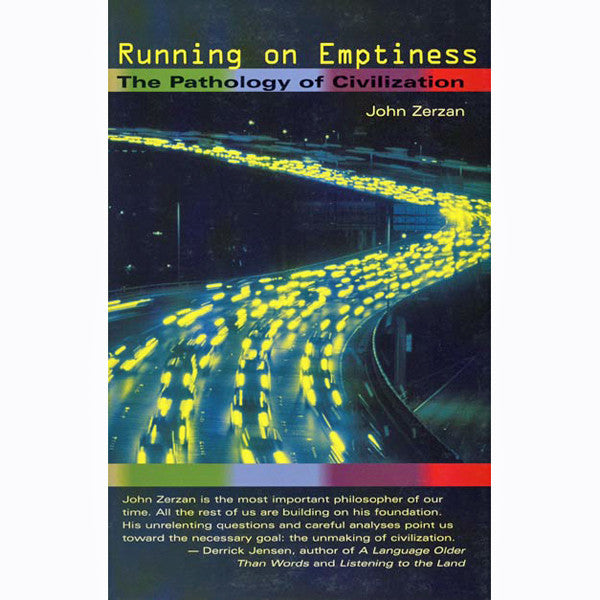 Running on Emptiness: The Pathology of Civilization