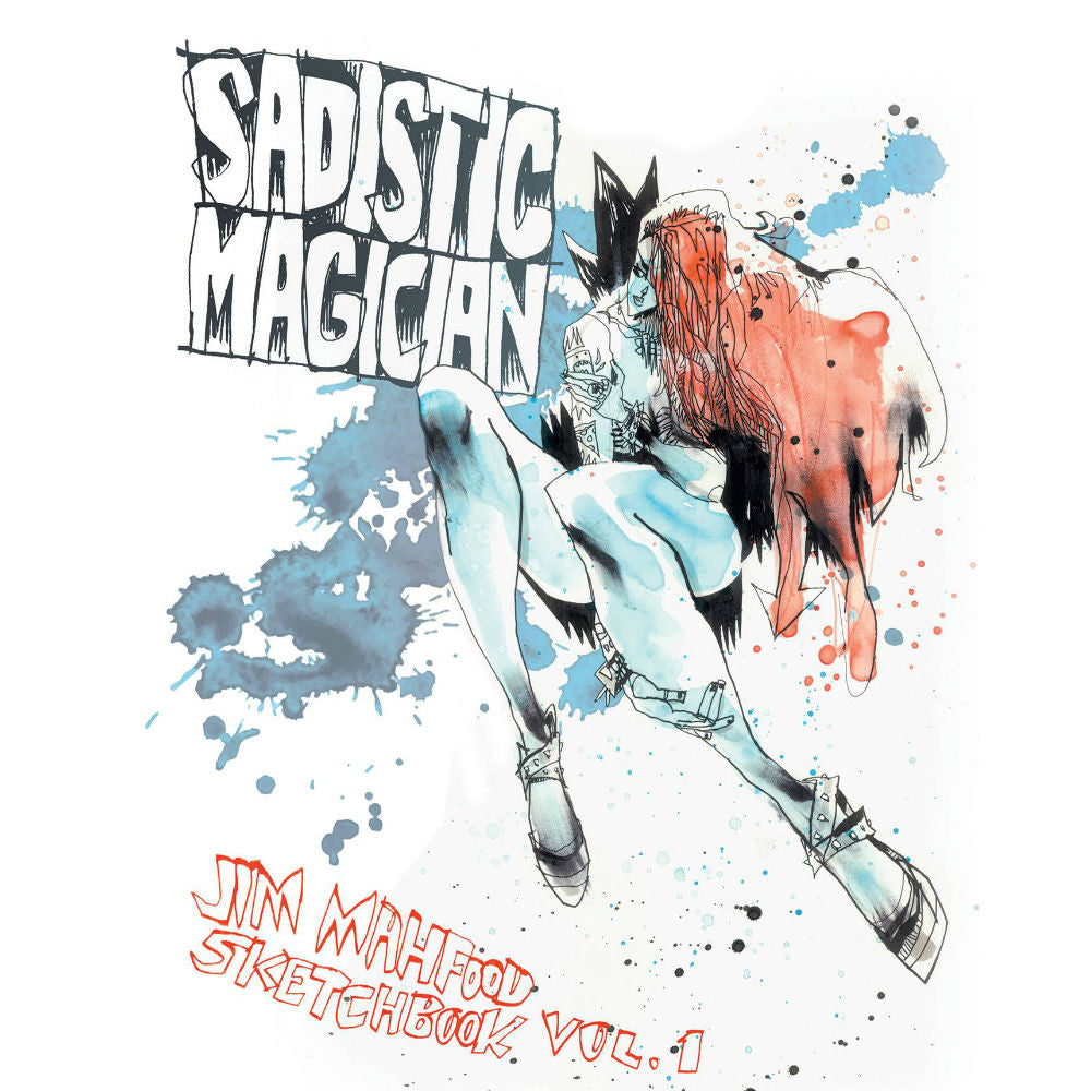 Sadistic Magician: Jim Mahfood Sketchbook Volume 1