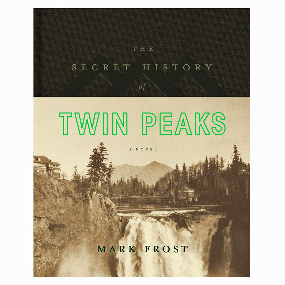 Secret History of Twin Peaks: A Novel