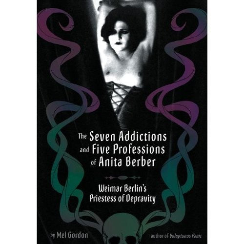 Seven Addictions And Five Professions Of Anita Berber