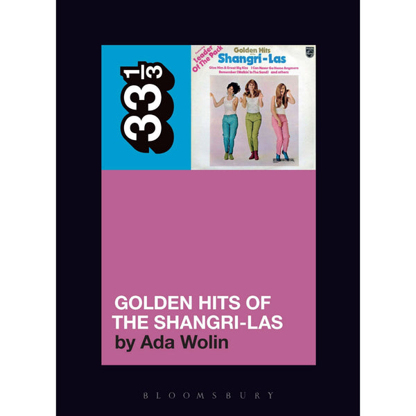 33 1/3 Volume 138: Shangri-Las' Golden Hits of the Shangri-Las