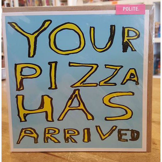 Your Pizza Has Arrived Notecard