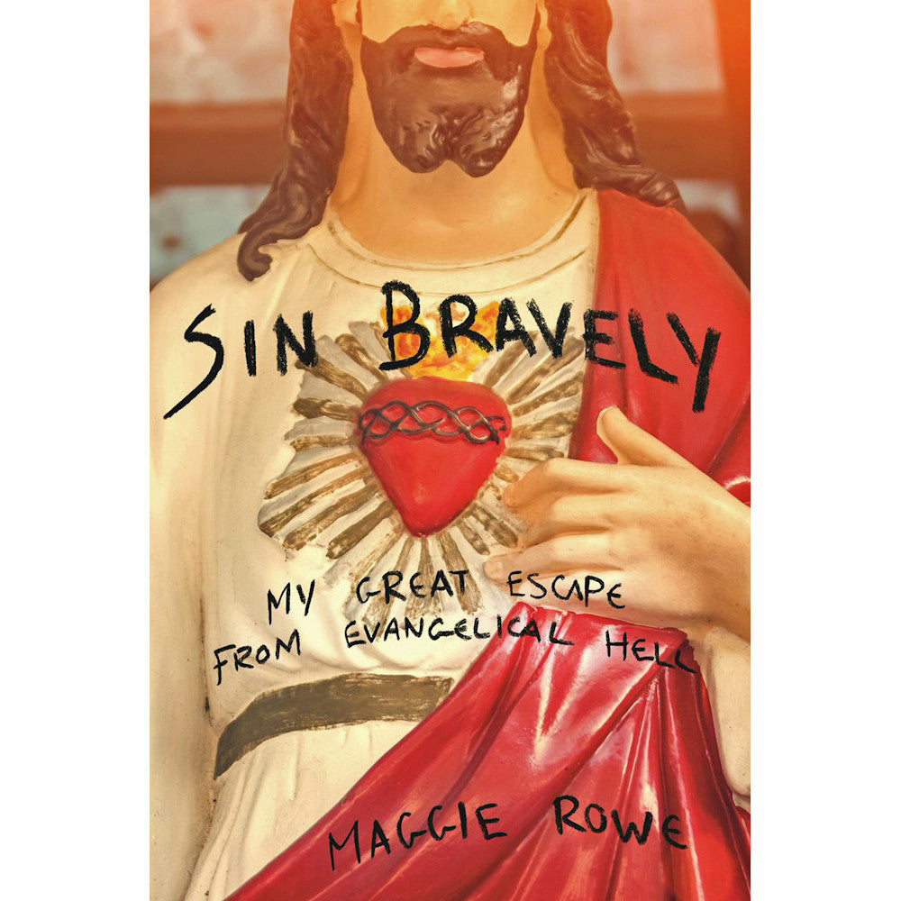 Sin Bravely: A Memoir of Spiritual Disobedience