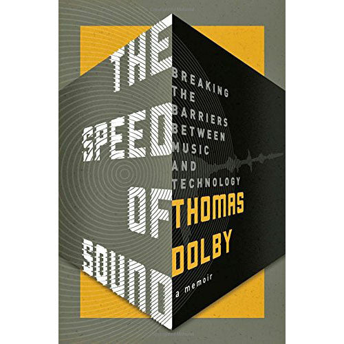 Speed of Sound: Breaking the Barriers Between Music and Technology: A Memoir