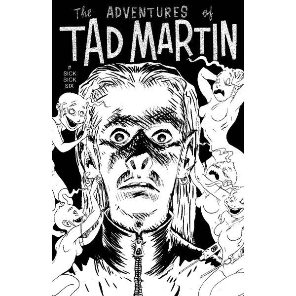 Adventures Of Tad Martin #Sick Sick Six