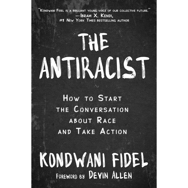 Antiracist: How to Start the Conversation about Race and Take Action