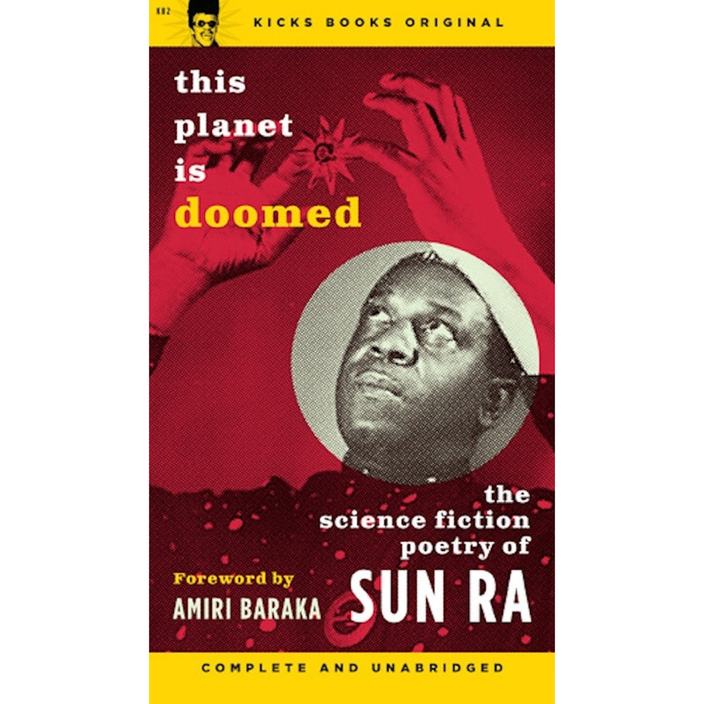 This Planet Is Doomed: The Science Fiction Poetry Of Sun Ra