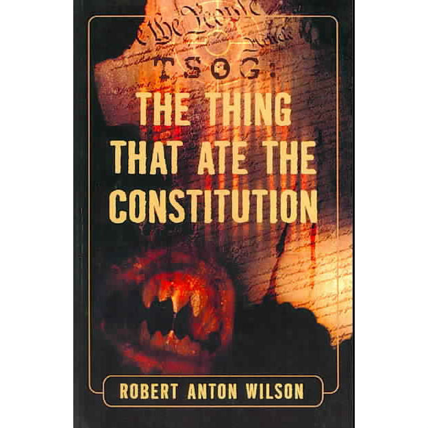 TSOG: The Thing That Ate The Constitution