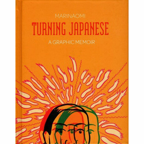 Turning Japanese: A Graphic Memoir