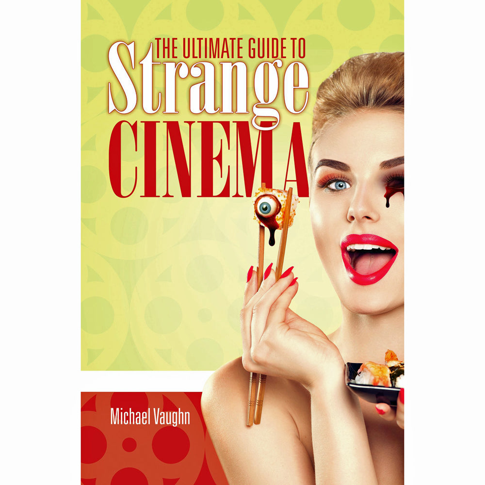 Ultimate Guide to Strange Cinema