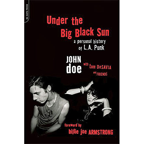 Under the Big Black Sun: A Personal History of L.A. Punk (paperback)