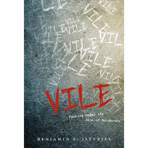 Vile: Peeking Under the Skin of Murderers
